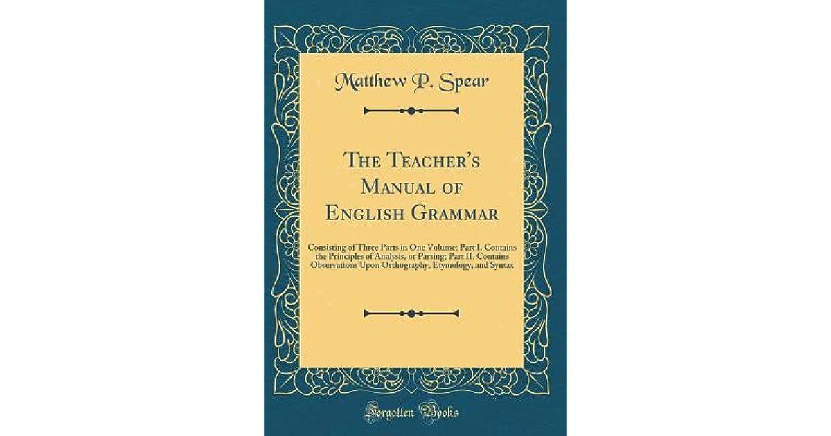The Teacher's Manual of English Grammar: Consisting of Three