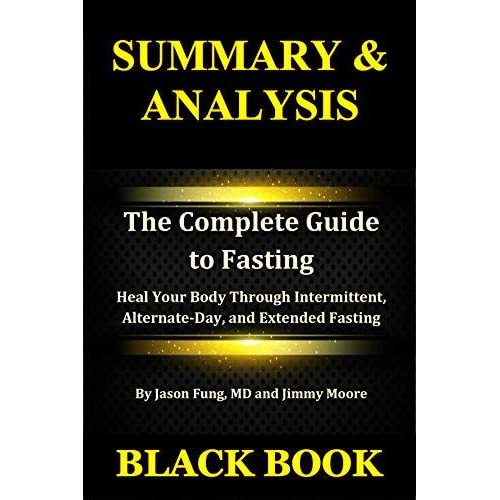 Summary & Analysis: The Complete Guide to Fasting By Jason Fung MD