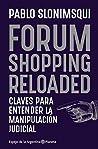 Forum shopping reloaded: Claves para entender la manipulación judicial