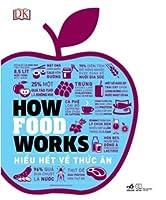 How Food Works: Hiểu hết về thức ăn