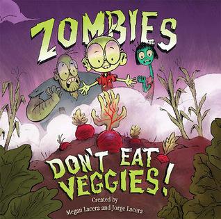 Zombies Don't Eat Veggies!