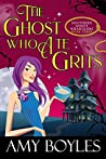 The Ghost Who Ate Grits (Southern Ghost Wranglers #3)
