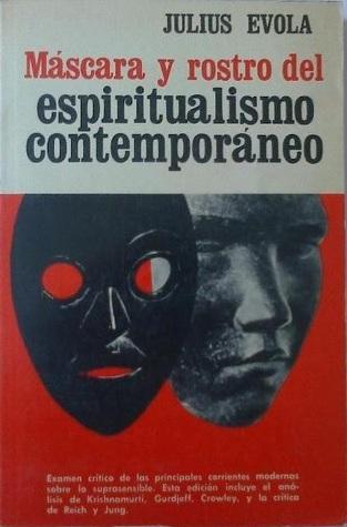 Resultado de imagen de rostro y máscara del espiritualismo contempor´neo