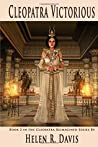 Cleopatra Victorious: Book 2 in the Cleopatra Reimagined Series