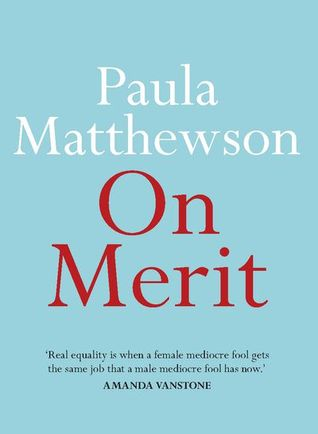 On Merit by Paula Matthewson