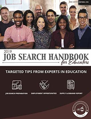2019 Job Search Handbook for Educators: Targeted Tips from Experts in Education