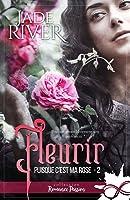 Fleurir (Puisque c'est ma rose #2)