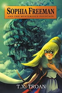 Sophia Freeman and the Mysterious Fountain (Book 1)