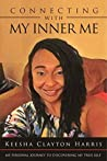 Connecting With My Inner Me: My Personal Journey to Discovering My True Self