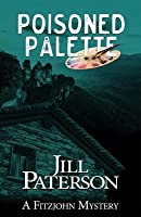 Poisoned Palette: A Fitzjohn Mystery