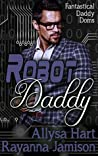 Robot Daddy (Fantastical Daddy Doms, #4)