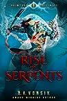 Rise of Serpents (Primeval Origins Saga, #3)