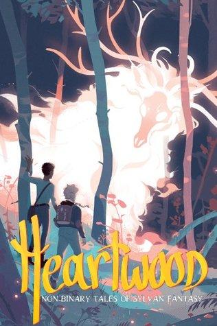 Heartwood: Non-binary Tales of Sylvan Fantasy