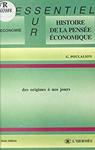 Histoire de la pensée économique des origines à nos jours (L'essentiel sur. Economie)
