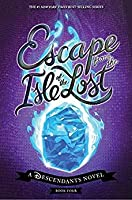 Escape from the Isle of the Lost (Descendants, #4)