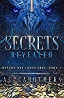 Secrets Revealed (Dragon War Chronicles #2)
