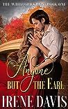 Anyone But the Earl by Irene Davis