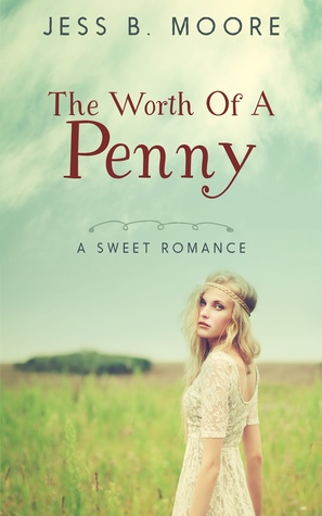 The Worth of a Penny by Jess B. Moore