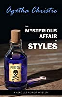 The Mysterious Affair at Styles (Hercule Poirot Mysteries #1)