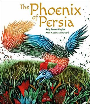 The Phoenix of Persia by Sally Pomme Clayton