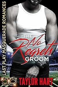 The No Regrets Groom: Last Play Masquerade Romances