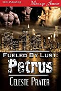 Petrus [Fueled by Lust #12]