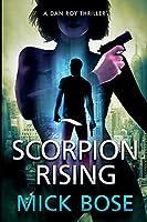 Scorpion Rising: A Dan Roy Thriller (Dan Roy Series)