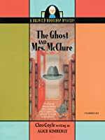 The Ghost and Mrs. McClure (Haunted Bookshop Mystery, #1) (Audiobook)