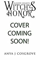 Witch's Honor (Bloody Hearts, #2)