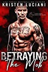Betraying the Mob (The Mob Lust Series, #3)