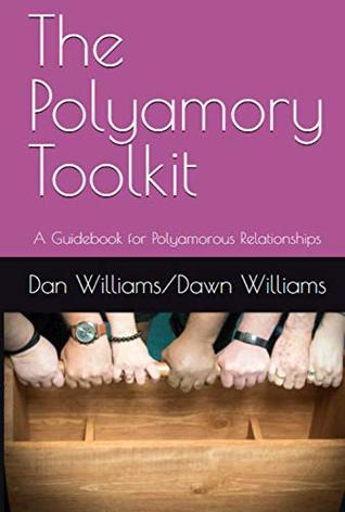 The Polyamory Toolkit: A Guidebook for Polyamorous Relationships