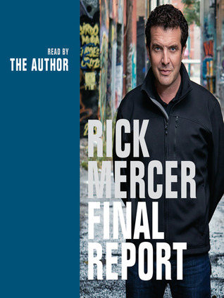 Rick Mercer Final Report by Rick Mercer