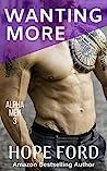 Wanting More (Alpha Men Book 3)