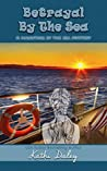 Betrayal By The Sea (Haunting By The Sea Book 4)