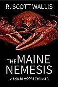 The Maine Nemesis (A Skyler Moore Thriller Book 1)