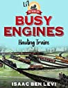 Book cover for Busy Engines Hauling Trains (Li'l Great Railroad #2)