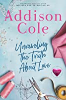 Unraveling the Truth About Love (Sweet with Heat: Weston Bradens, #3)