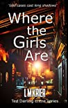 Where the Girls Are (Ted Darling Crime Series, #11)