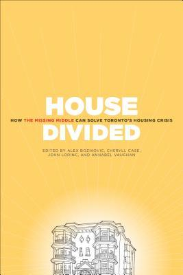 House Divided: How the Missing Middle Will Solve Toronto's Housing Crisis