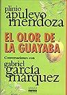 El Olor de la Guayaba: Conversaciones con Gabriel García Márquez