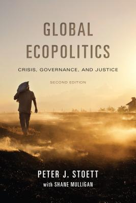 Global Ecopolitics: Crisis, Governance, and Justice, Second Edition
