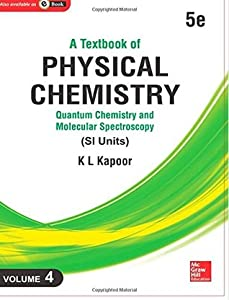 A Textbook of Physical Chemistry: Quantum Chemistry and Molecular Spectroscopy (SI Units) (Volume 4)