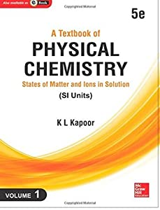 A Textbook of Physical Chemistry:: States of Matter and Ions in Solution (Si Unit), Vol. 1, 5e (Volume 1)
