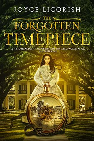 The Forgotten Timepiece: A timeless tale of love, hope and betrayal.