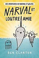Narval Et Loutre Amie (Les Aventures de Narval Et Gelato #4)