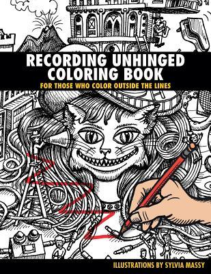 Recording Unhinged Coloring Book by Sylvia Massy