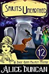 Spirits Unearthed (A Daisy Gumm Majesty Mystery, Book 12)