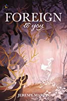 Foreign to You