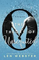 The Theory of Unrequited (The Science of Unrequited) (Volume 1)