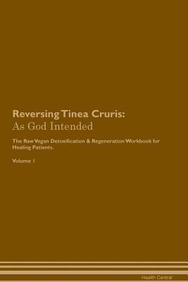 Reversing Tinea Cruris: As God Intended The Raw Vegan Plant